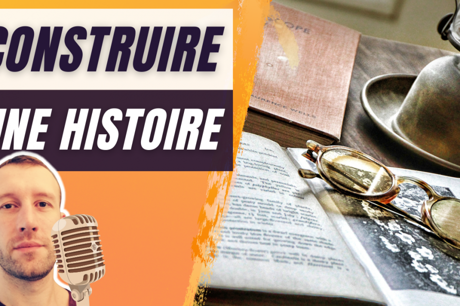 storytelling : construire une histoire